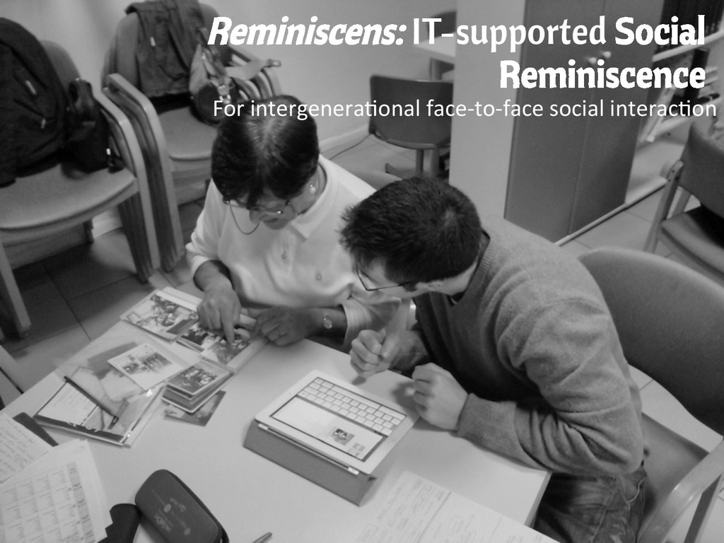 Reminiscens: IT-supported Social Reminiscence F...