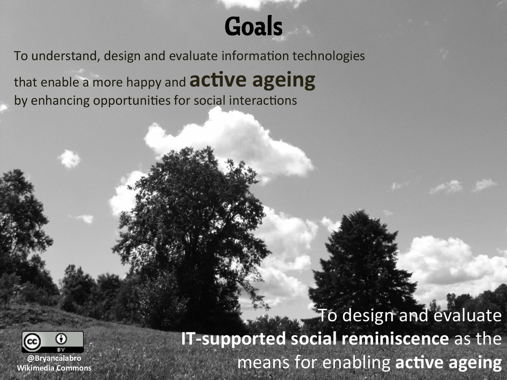 Goals To understand, design and eva...