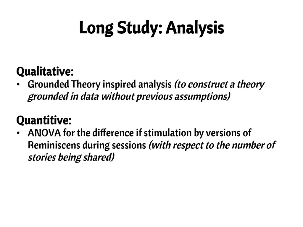 Long Study: Analysis Qualitative: • Grounded T...
