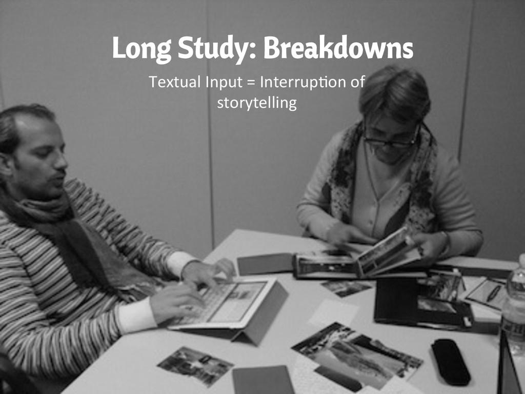 Long Study: Breakdowns Textual Input = ...