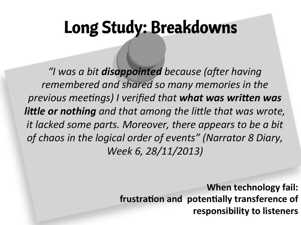 """Long Study: Breakdowns """"I was a bit ..."""