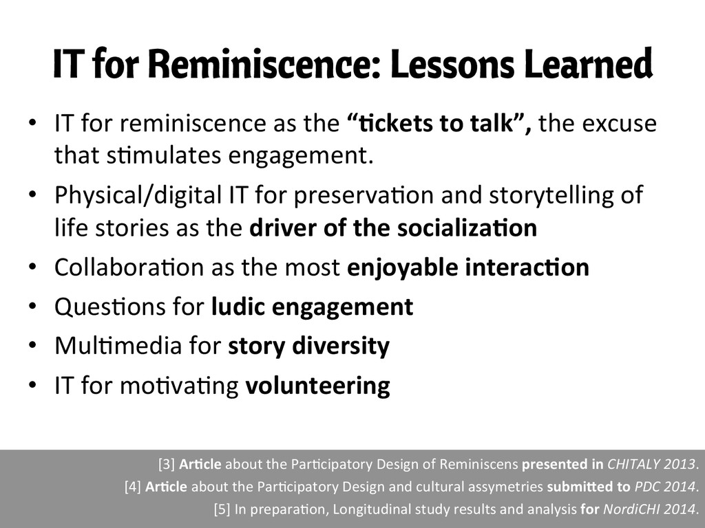 IT for Reminiscence: Lessons Learned • IT f...
