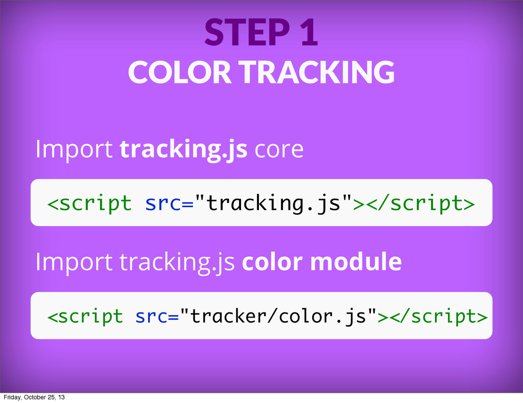 STEP 1 COLOR TRACKING Import tracking.js core <...