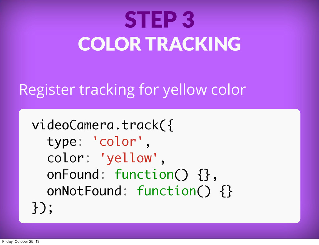 STEP 3 COLOR TRACKING Register tracking for yel...