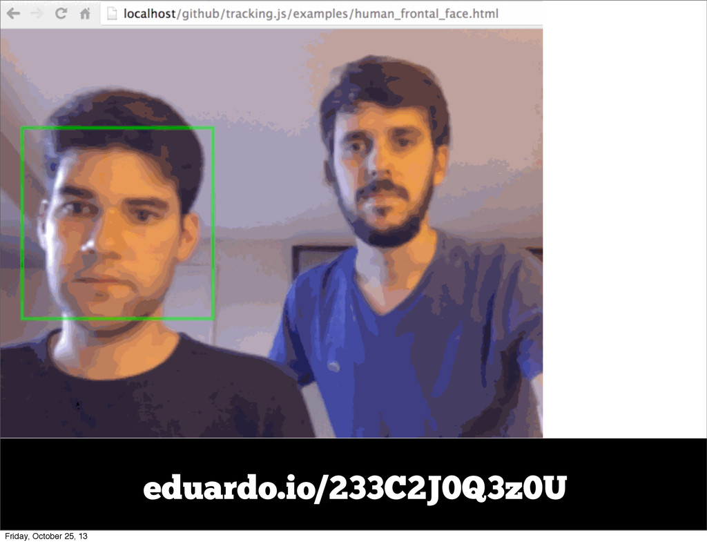 eduardo.io/233C2J0Q3z0U Friday, October 25, 13
