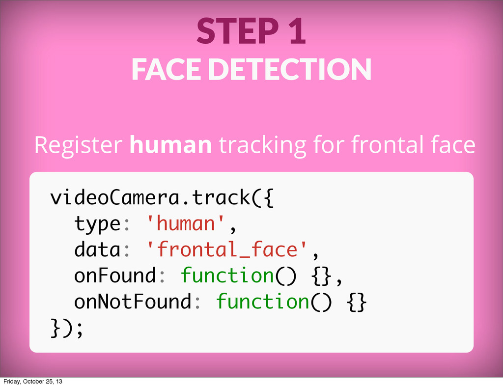 STEP 1 FACE DETECTION Register human tracking f...