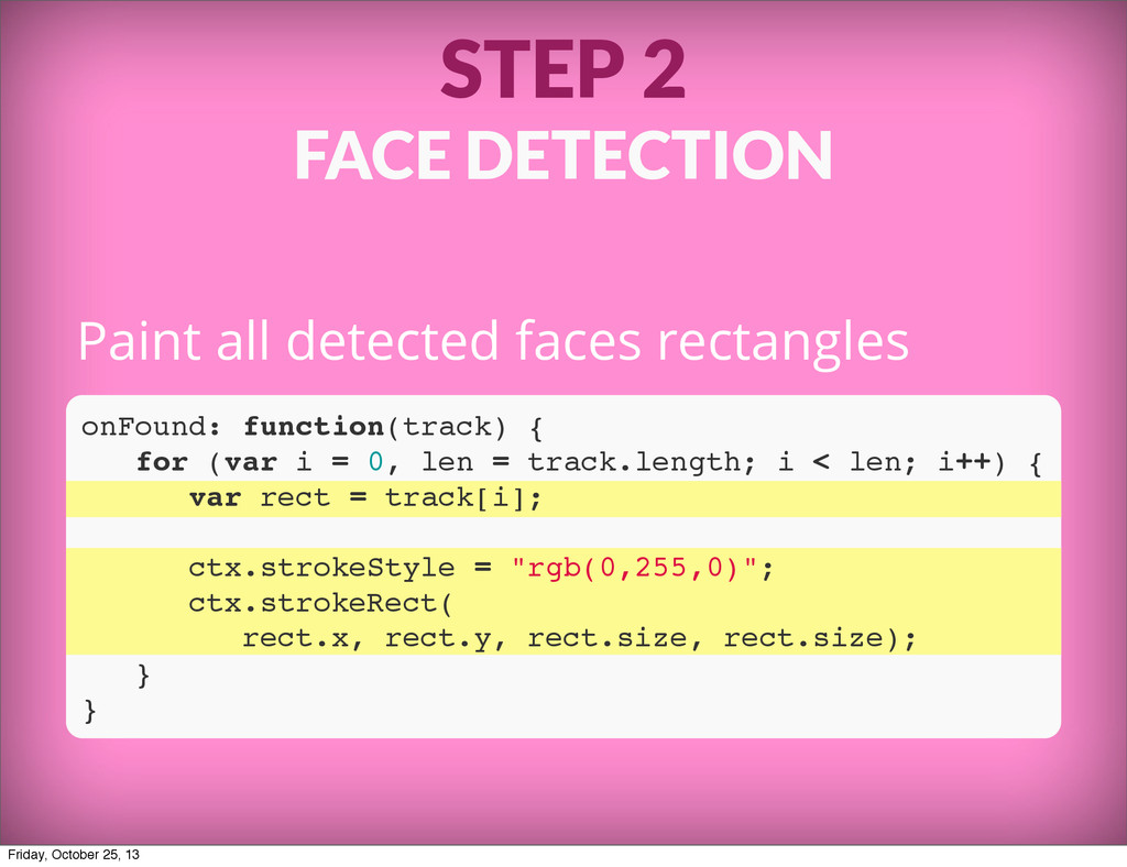 STEP 2 FACE DETECTION Paint all detected faces ...