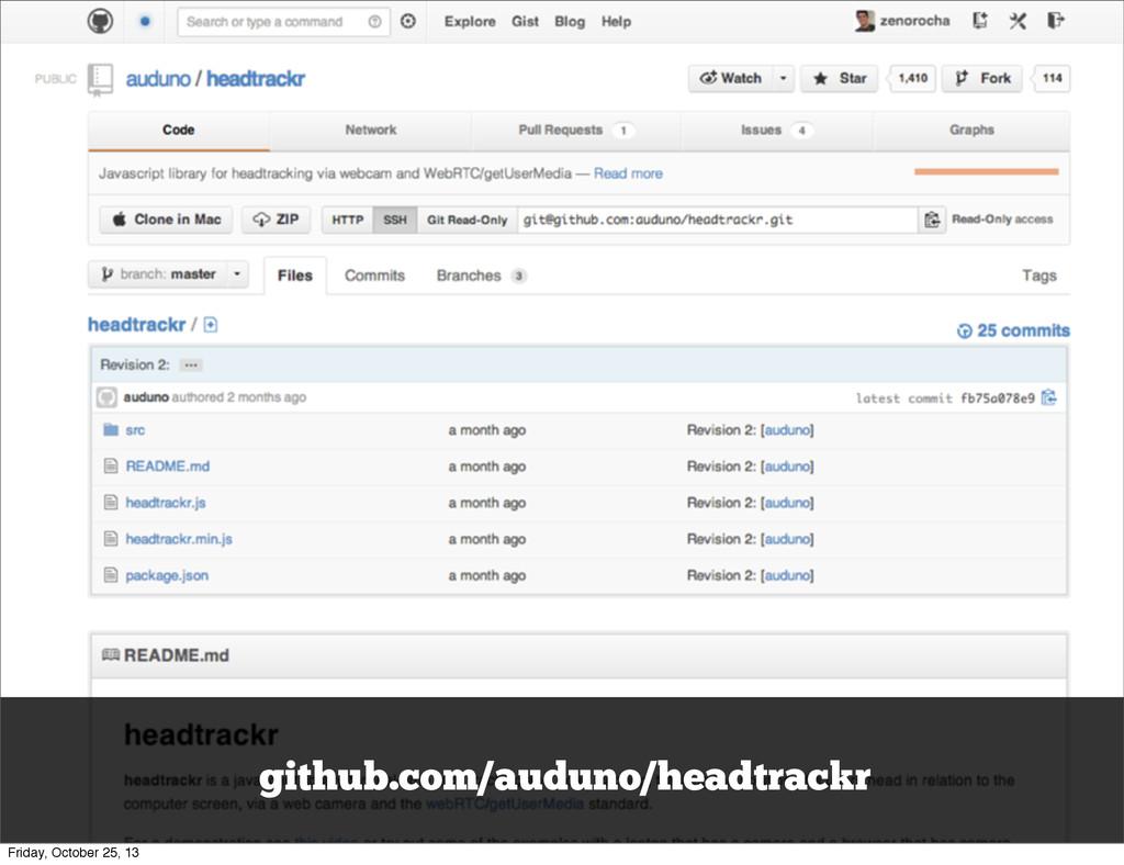 github.com/auduno/headtrackr Friday, October 25...