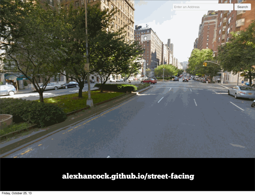 alexhancock.github.io/street-facing Friday, Oct...