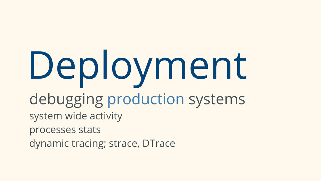 Deployment debugging production systems system ...