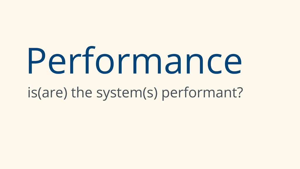 Performance is(are) the system(s) performant?