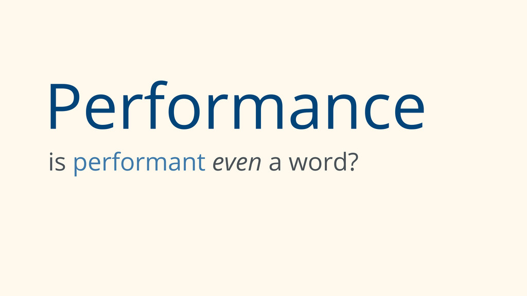 Performance is performant even a word?