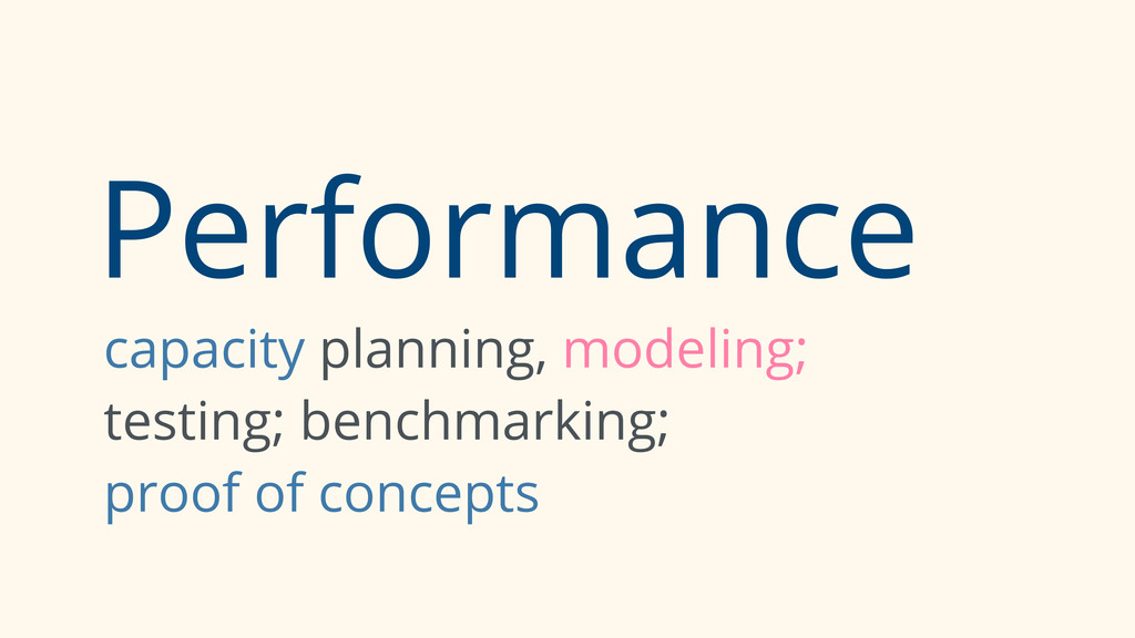 Performance capacity planning, modeling; testin...