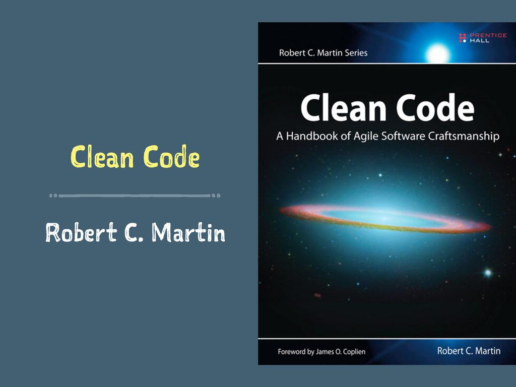 Clean Code Robert C. Martin