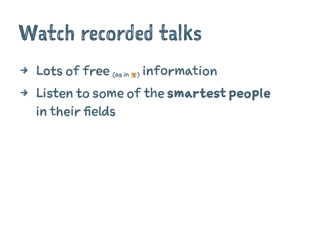 Watch recorded talks 4 Lots of free (as in !) i...
