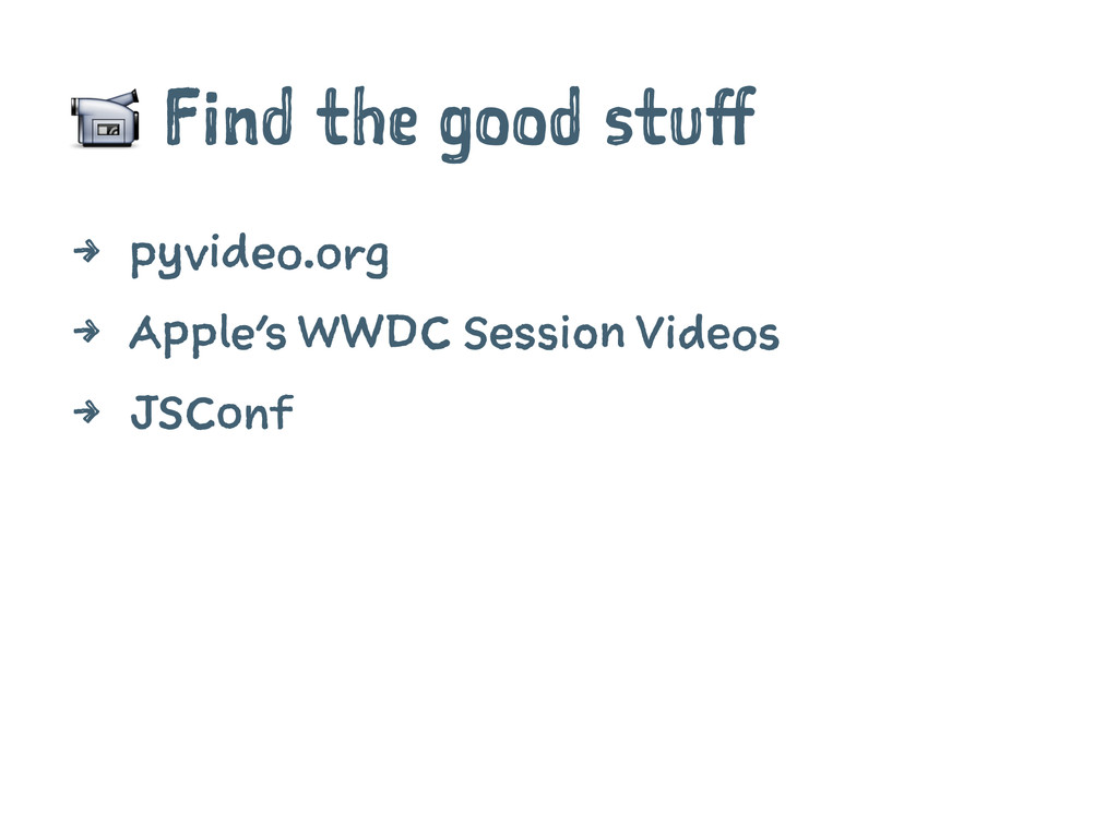 ! Find the good stuff 4 pyvideo.org 4 Apple's W...