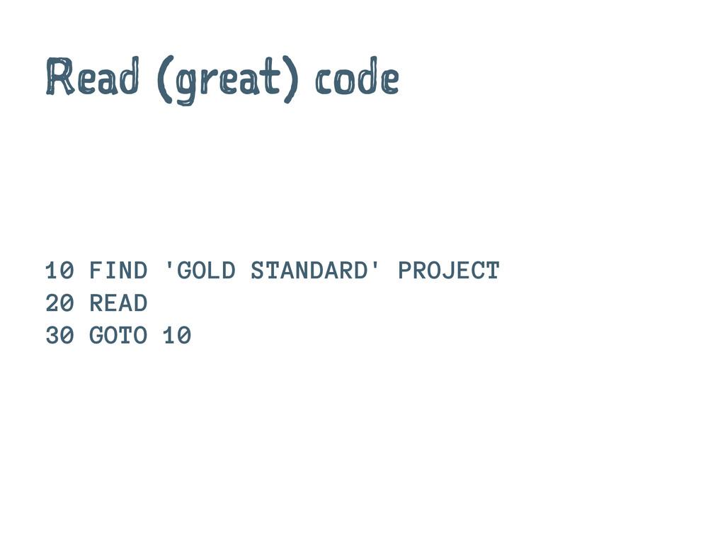 Read (great) code 10 FIND 'GOLD STANDARD' PROJE...