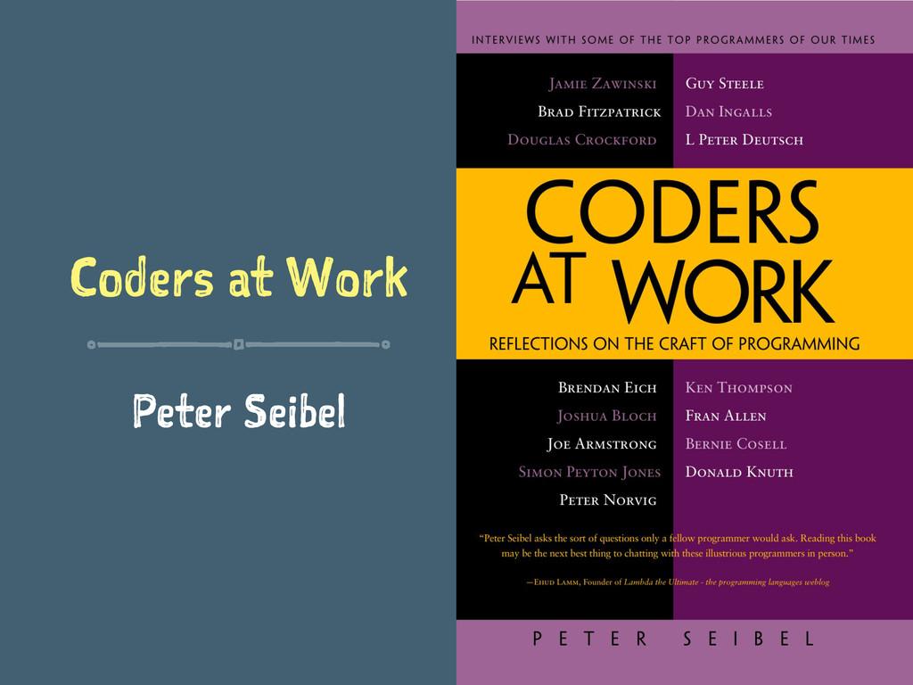 Coders at Work Peter Seibel
