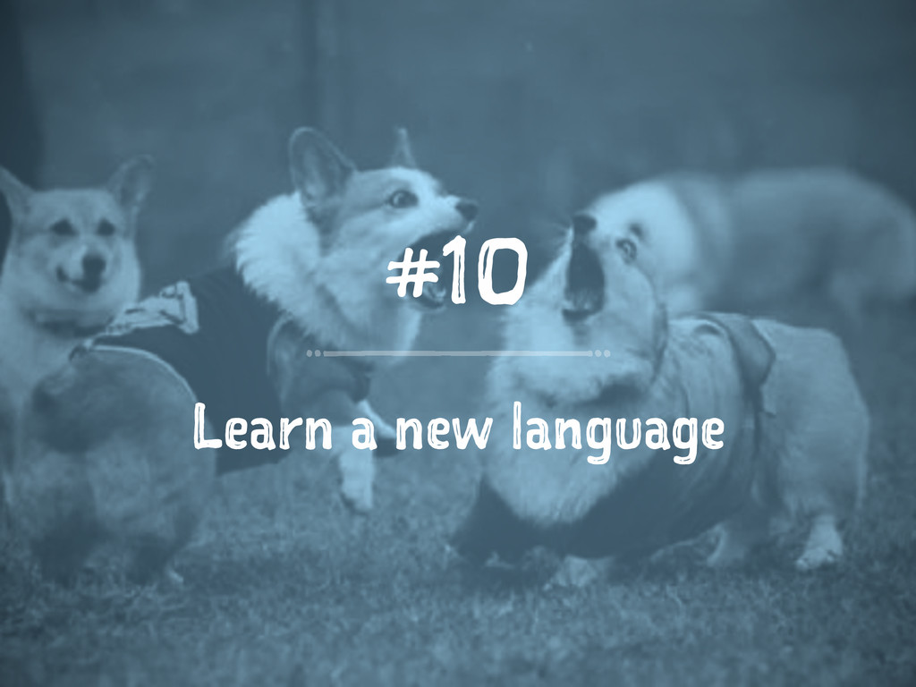 #10 Learn a new language