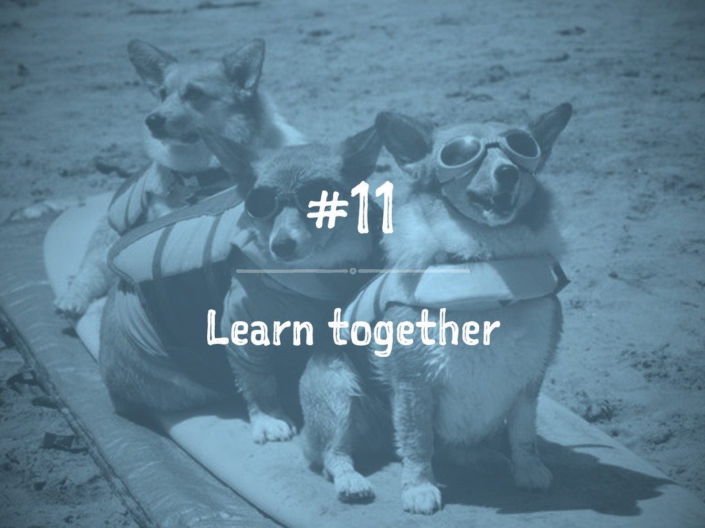 #11 Learn together
