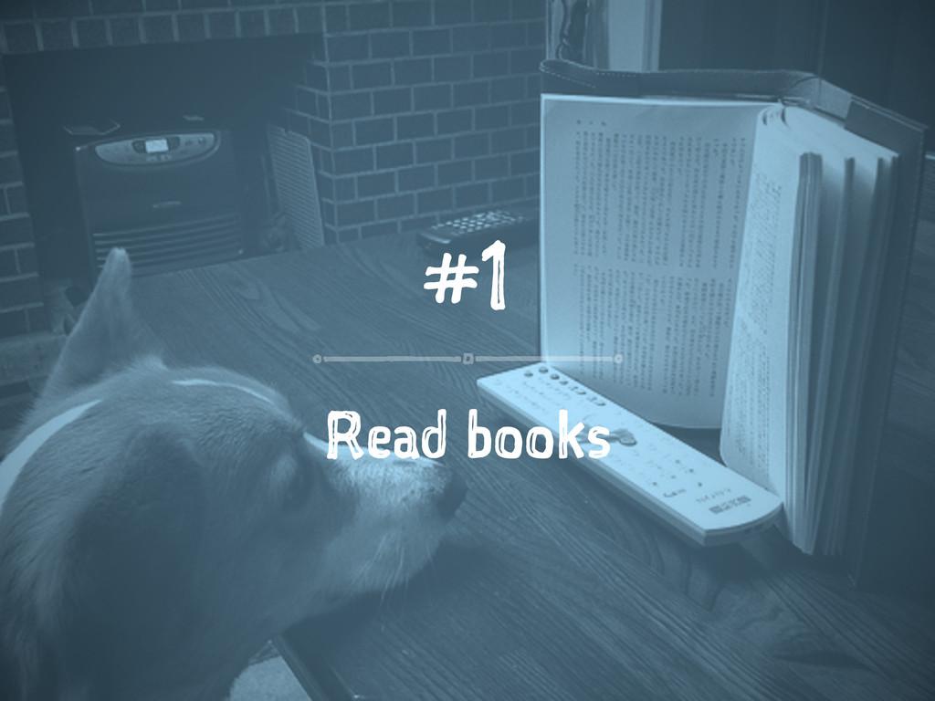 #1 Read books
