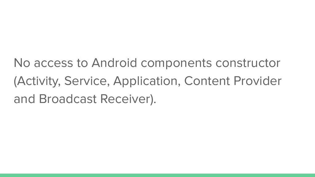 No access to Android components constructor (Ac...