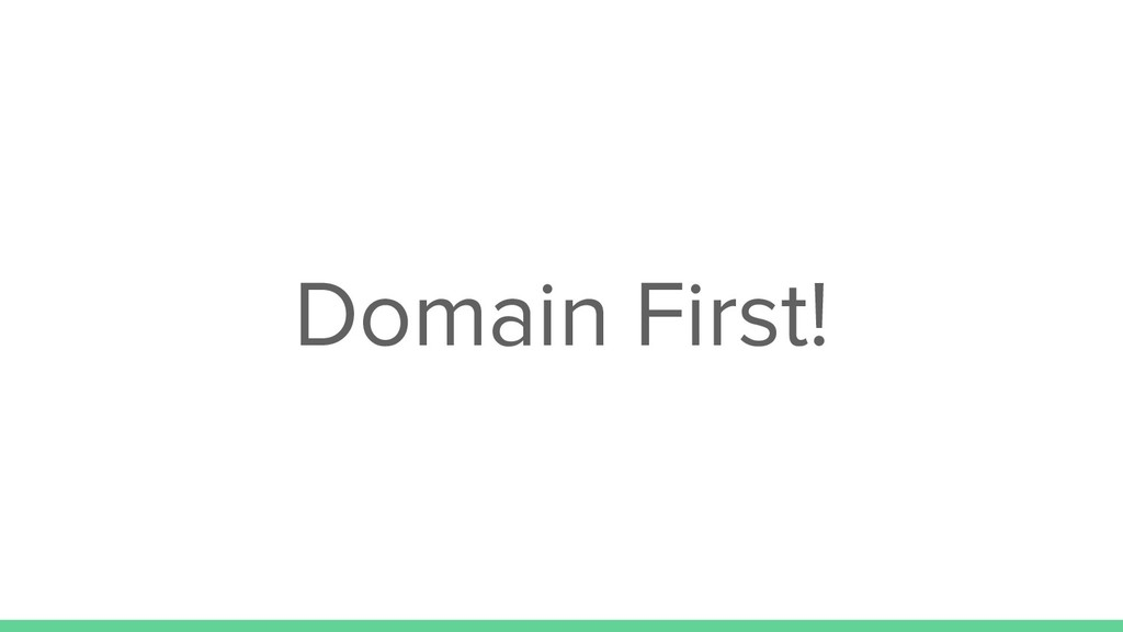 Domain First!