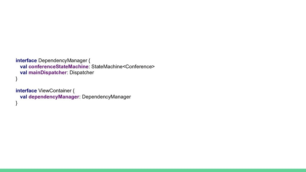 interface DependencyManager { val conferenceSta...