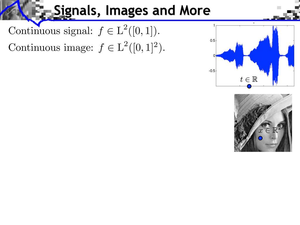 Continuous image: f 2 L 2 ([0 , 1] 2 ). Signals...