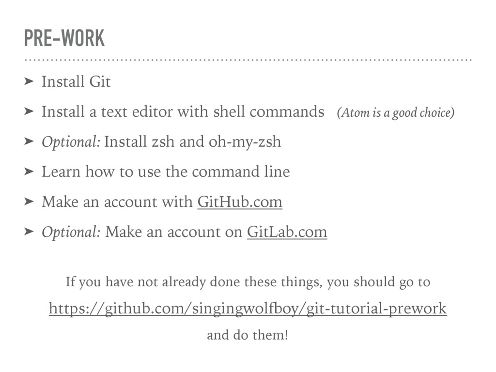 PRE-WORK ➤ Install Git ➤ Install a text editor ...