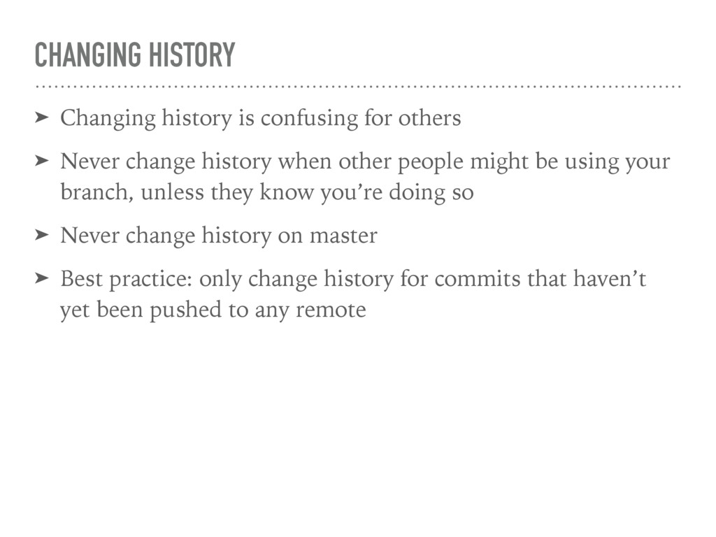 CHANGING HISTORY ➤ Changing history is confusin...