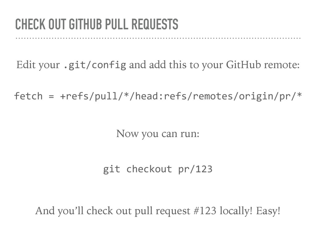 CHECK OUT GITHUB PULL REQUESTS Edit your .git/c...
