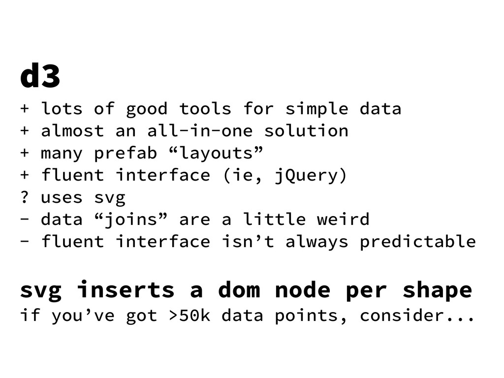 d3 + lots of good tools for simple data + almos...