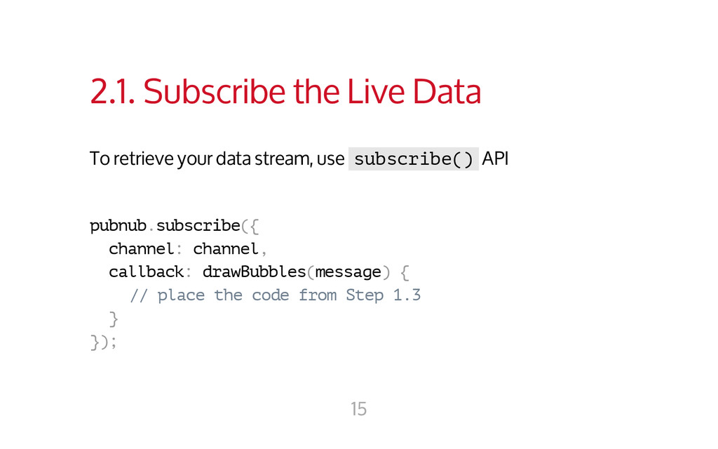 2.1. Subscribe the Live Data To retrieve your d...