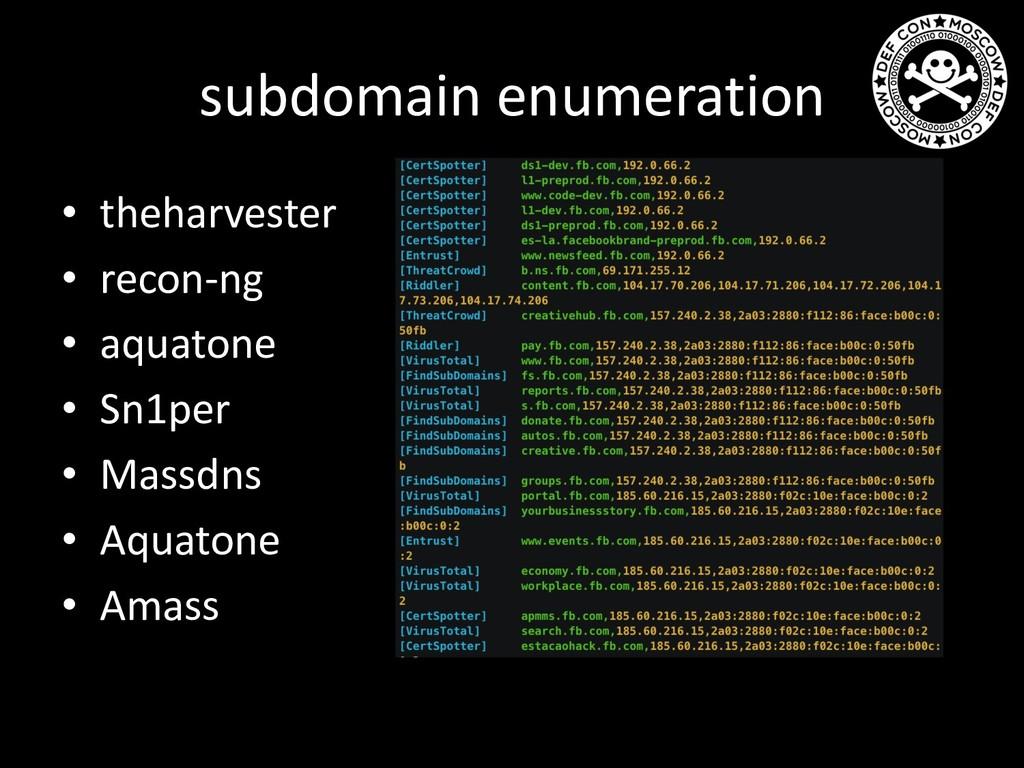 subdomain enumeration • theharvester • recon-ng...