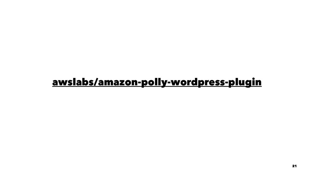 awslabs/amazon-polly-wordpress-plugin 21