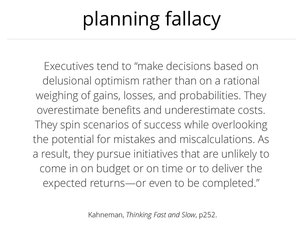 """planning fallacy Executives tend to """"make decis..."""