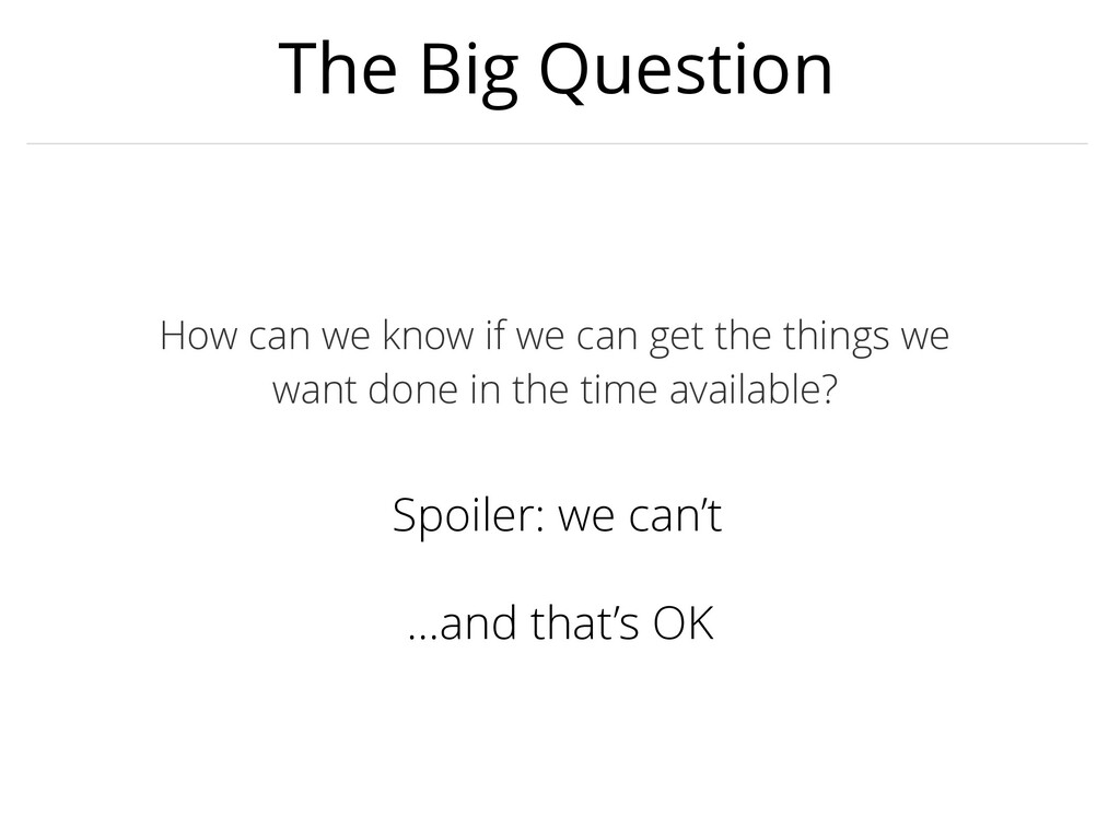 The Big Question How can we know if we can get ...