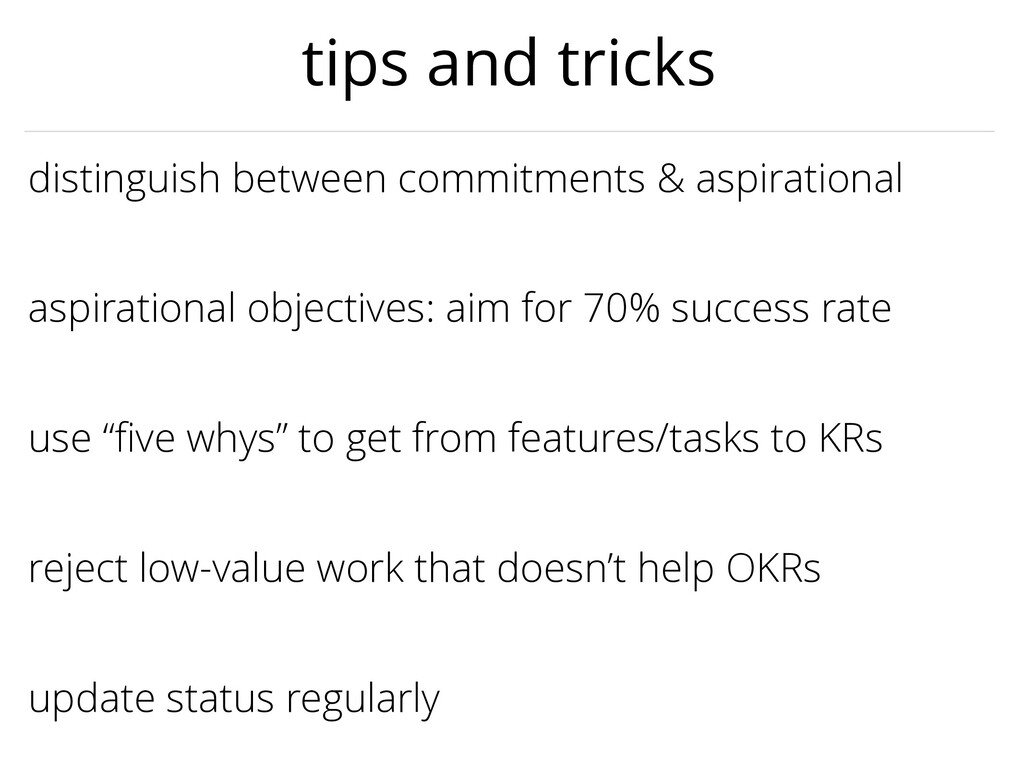 """use """"five whys"""" to get from features/tasks to KR..."""
