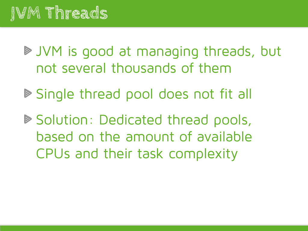 JVM is good at managing threads, but not severa...