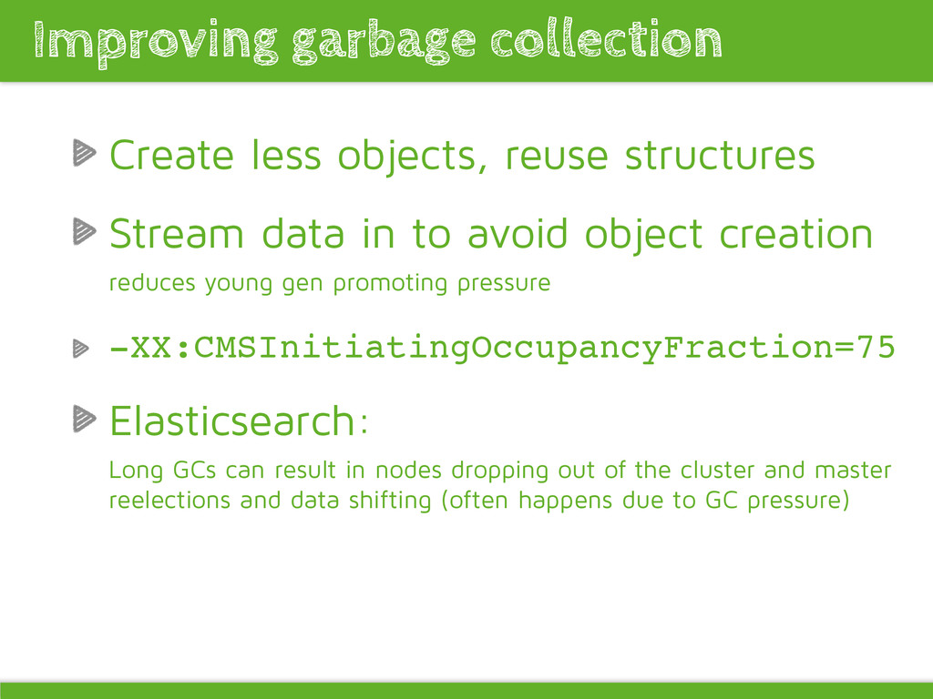 Create less objects, reuse structures Stream da...