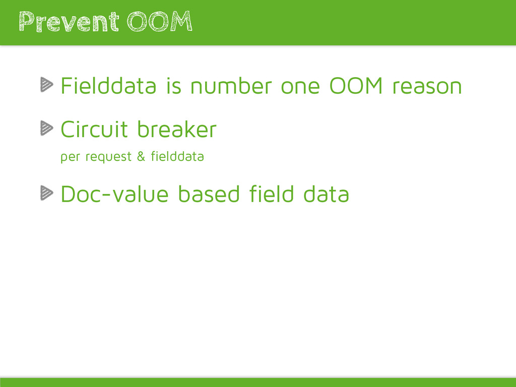 Fielddata is number one OOM reason Circuit brea...
