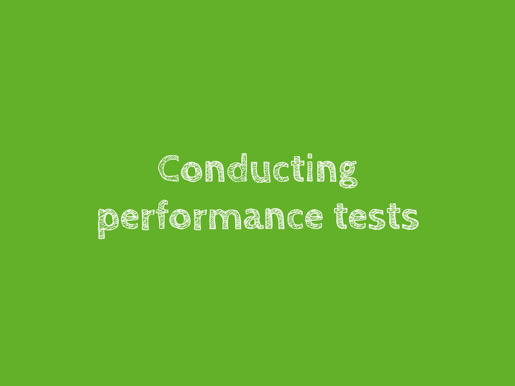 Conducting performance tests
