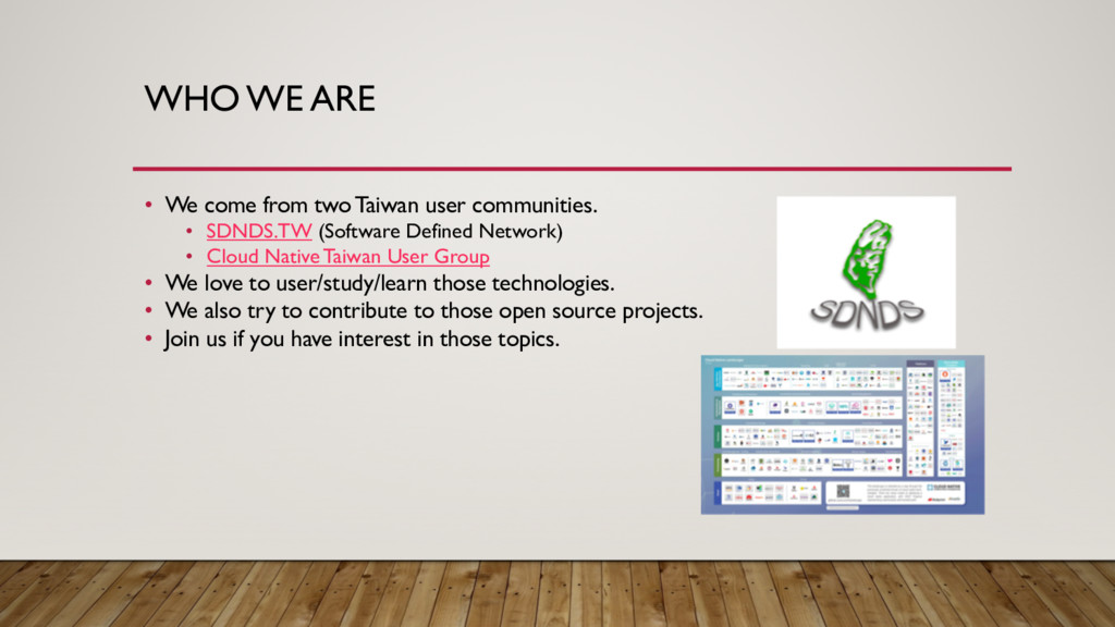 WHO WE ARE • We come from twoTaiwan user commun...