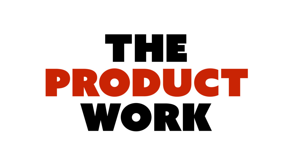 The PRODUCT WORK