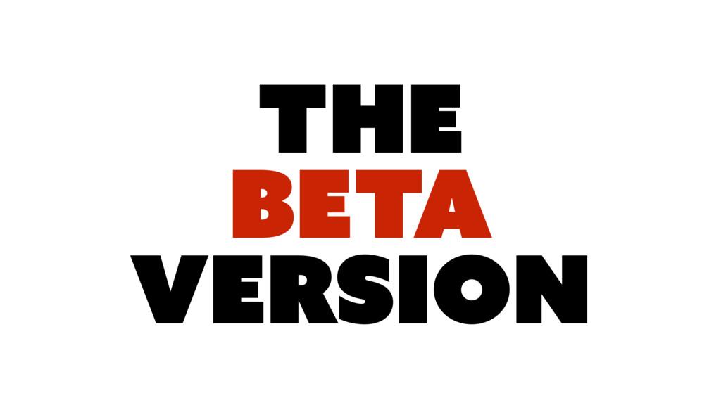 The BETA VERSION