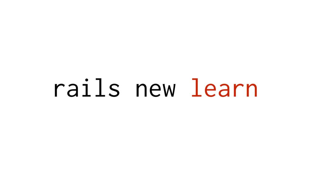 rails new learn