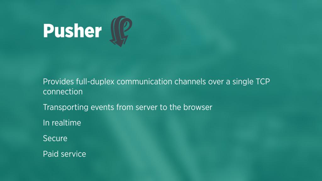 Provides full-duplex communication channels ove...