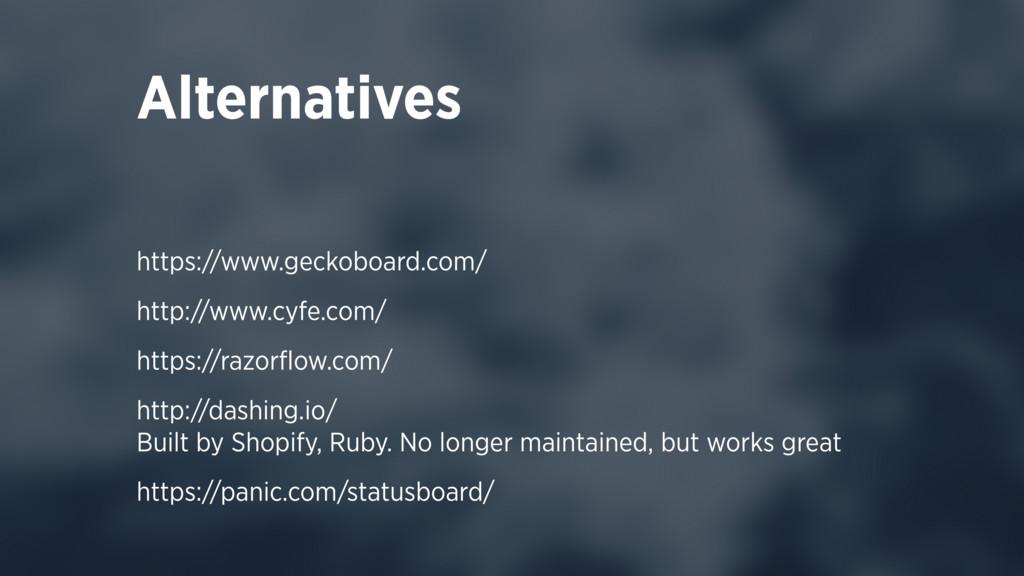 https://www.geckoboard.com/ http://www.cyfe.com...