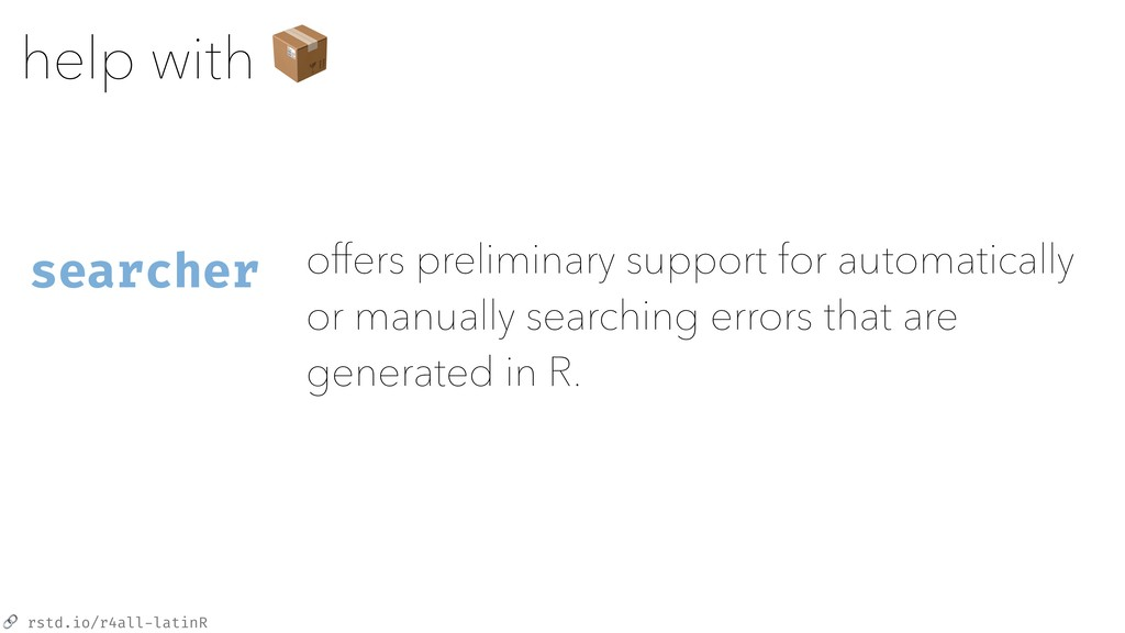rstd.io/r4all-latinR help with  searcher offer...